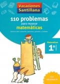 110 problemas para repasar matemáticas. 1º Primaria - Matemáticas. Vacaciones Santillana.