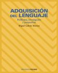 Adquisición del lenguaje. Problemas, investigación y perspectivas.
