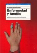 Enfermedad y familia. Manual de intervención psicosocial