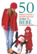 50 preguntas y respuestas sobre tu bebé