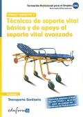 Técnicas de soporte vital básico y de apoyo al soporte vital avanzado. Transporte sanitario. Módulo formativo II.