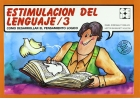 Estimulación del lenguaje 3. Cómo desarrollar el pensamiento lógico