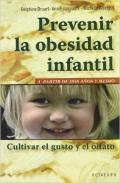 Prevenir la obesidad infantil. A partir de dos años y medio Cultivar el gusto y el olfato.