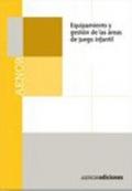 Equipamiento y gestión de las áreas de juego infantil ( DVD ).