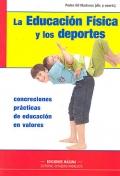 La educación física y los deportes. Concreciones prácticas de educación en valores.