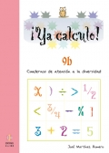 ¡Ya calculo! 9b. Cuadernos de atención a la diversidad. Divisiones por varias cifras en el divisor. Multiplicaciones por varias cifras y con ceros en el multiplicando.