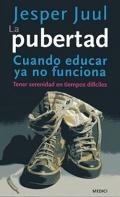 La pubertad. Cuando educar ya no funciona.