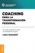 Coaching para la transformación personal. Un modelo integrado de la PNL y la ontología del lenguaje.