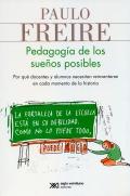 Pedagogía de los sueños posibles. Por qué docentes y alumnos necesitan reinventarse en cada momento de la historia