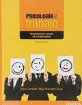 Psicología del trabajo. Comportamiento humano en el ámbito laboral