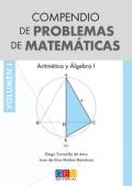 Compendio de problemas de matemáticas I. Aritmética y álgebra I