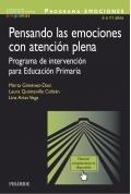 Pensando las emociones con atención plena. Programa de intervención para educación primaria. Programa EMOCIONES 6 a 11 años