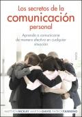 Los secretos de la comunicación personal. Aprenda a comunicarse de manera efectiva en cualquier situación.