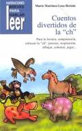 Cuentos divertidos de la ch. Para la lectura, compensión, reforzar la ch, praxias, respiración, dibujar, colorear, jugar...