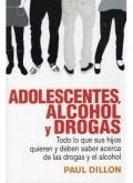 Adolescentes, alcohol y drogas.Todo lo que sus hijos quieren y deben saber acerca de las drogas y el alcohol