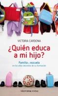 ¿Quién educa a mi hijo?. Familia y escuela en los años decisivos de su formación