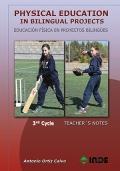 Physical Education in Bilingual Projects. 3rd Cycle/Educación Física en proyectos bilingües. 3er ciclo