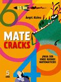 Matecracks. ¡Para ser unos buenos matemáticos! 5 años
