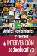 Ámbitos, equipamientos y recursos de intervención socioeducativa.