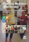 Atención, memoria y motricidad. Tareas motrices de estimulación cognitiva para personas mayores (Con DVD).