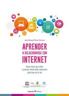 Aprender a relacionarse con internet. Cómo hacer que niños y jóvenes desarrollen relaciones positivas en la red