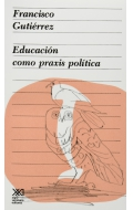 Educación como praxis política.