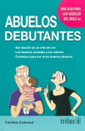 Abuelos debutantes. Una guía para los abuelos del siglo XXI
