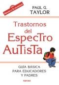Trastornos del espectro autista. Guía básica para educadores y padres