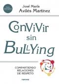 Convivir sin bullying. Compartiendo relaciones de respeto