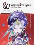 80 valores y virtudes que te gustará conocer. Relatos y proverbios universales