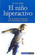El niño hiperactivo. Guía de padres y educadores para comprenderlo y ayudarlo.