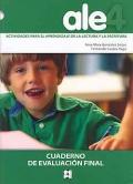 Ale 4. Actividades para el aprendizaje de la lectura y la escritura. Cuaderno de evaluación final.