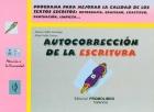 Autocorrección de la escritura. Programa para mejorar la calidad de los textos escritos: ortografía, grafismo, exactitud, puntuación, limpieza...