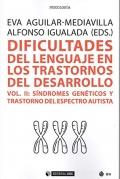 Dificultades del lenguaje en los trastornos del desarrollo (vol. II) Síndromes genéticos y trastorno del espectro autista