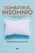 Combatir el insomnio. El plan perfecto para dormir bien