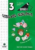 Aprendo a...resolver problemas 3. ( 8 - 9 años )