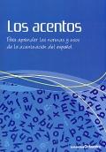 Los acentos. Para aprender las normas y usos de la acentuación del español.