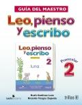 Leo, pienso, escribo, Preescolar 2: Guía del maestro. Incluye CD