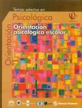 Temas selectos en psicológica. Orientación psicológica escolar. Volumen VII.