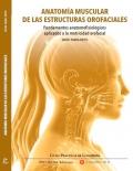 Anatomía muscular de las estructuras orofaciales. Fundamentos anatomofisiológicos aplicados a la movilidad orofacial.