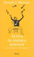 Activa tu música interior. Musicoterapia y psicodrama.
