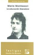 María Montessori. La educación liberadora.