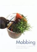 Mobbing. Cómo prevenir y superar el acoso psicológico.