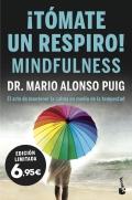 ¡tómate un respiro! mindfulness El arte de mantener la calma en medio de la tempestad