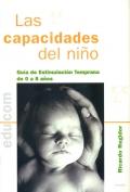 Las capacidades del niño. Guía de estimulación temprana de 0 a 8 años.