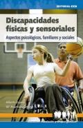 Discapacidades físicas y sensoriales. Aspectos psicológicos, familiares y sociales.