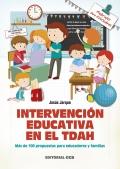 Intervención educativa en el TDAH. Más de 100 propuestas para educadores y familias