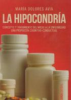 La hipocondría. Concepto y tratamiento del miedo a la enfermedad. Una propuesta cognitivo-conductual