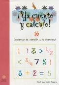¡Ya cuento y calculo! 16. Cuadernos de atención a la diversidad. Los números decimales II.
