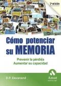 Cómo potenciar su memoria. Prevenir la pérdida - Aumentar su capacidad.